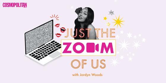 Just the Zoom of Us: Jordyn Woods